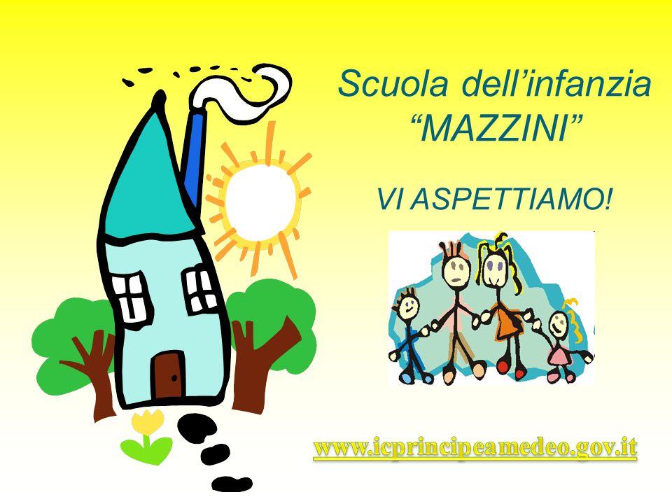 Scuola dell'infanzia MAZZINI VI ASPETTIAMO!