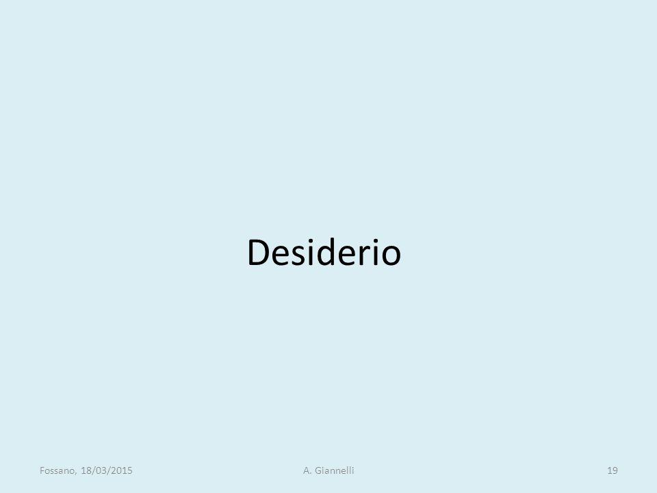 Desiderio Fossano, 18/03/2015 A. Giannelli