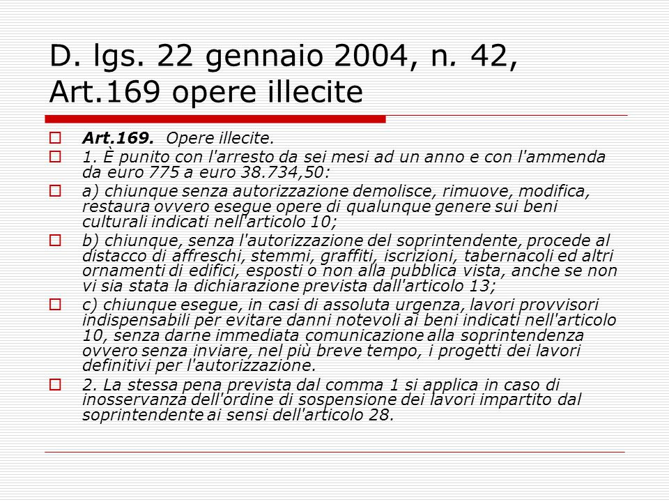 D. lgs. 22 gennaio 2004, n. 42, Art.169 opere illecite