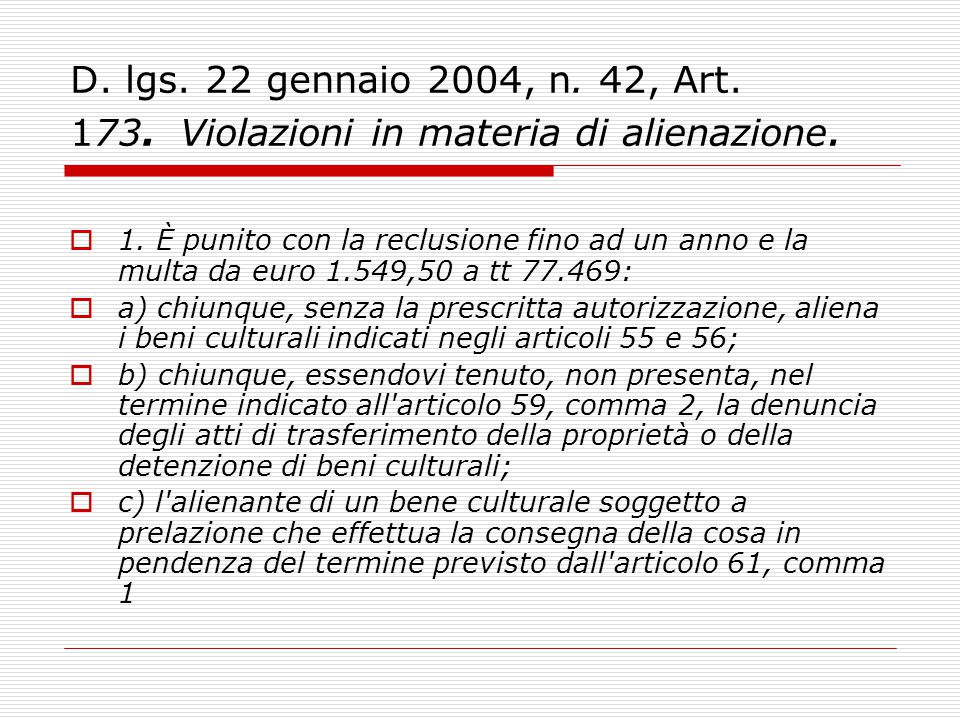 D. lgs. 22 gennaio 2004, n. 42, Art. 173. Violazioni in materia di alienazione.