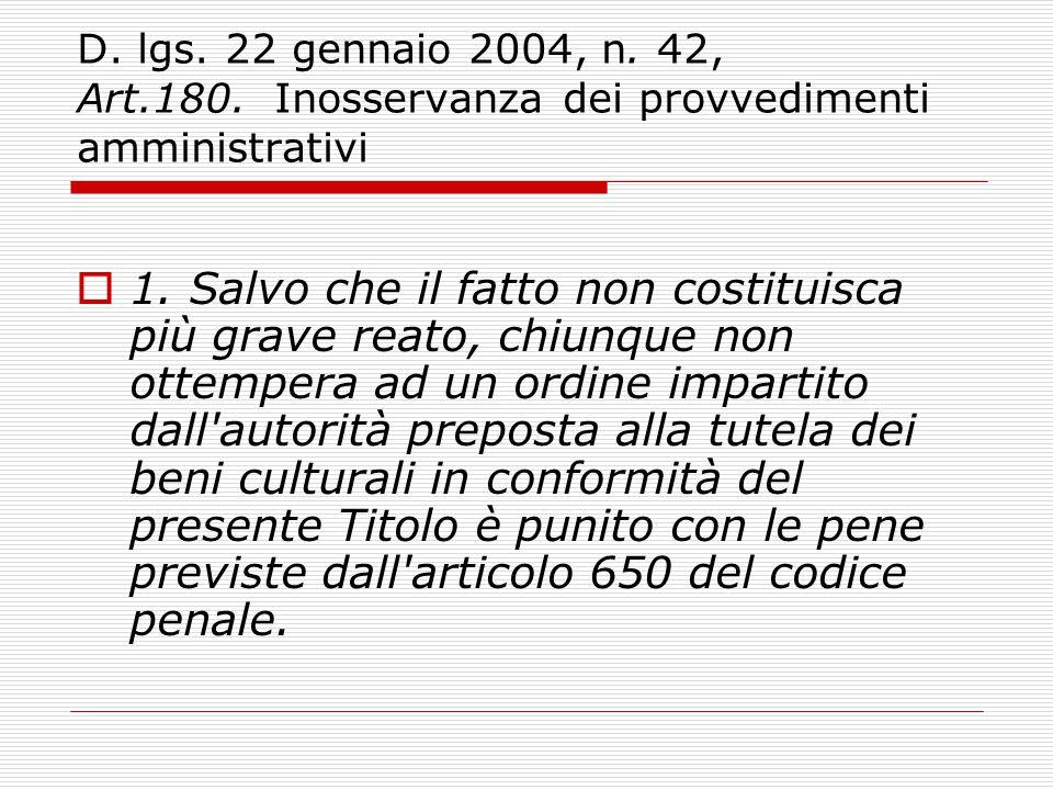 D. lgs. 22 gennaio 2004, n. 42, Art.180. Inosservanza dei provvedimenti amministrativi
