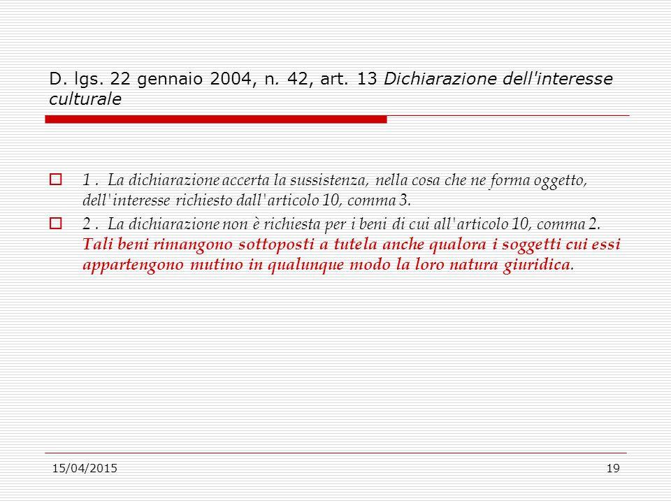 D. lgs. 22 gennaio 2004, n. 42, art. 13 Dichiarazione dell interesse culturale