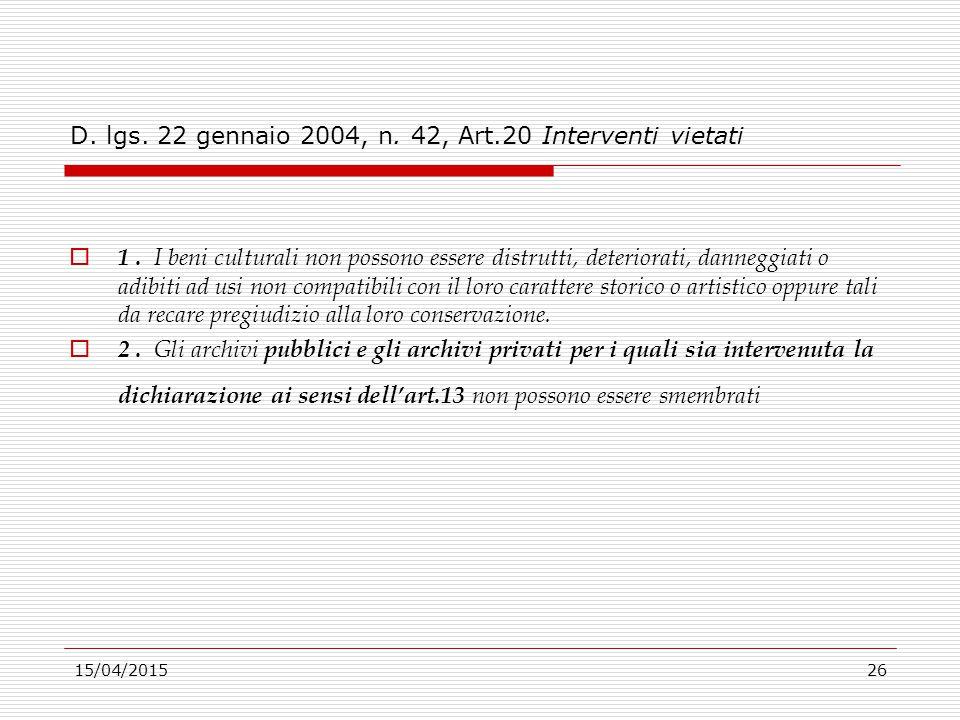 D. lgs. 22 gennaio 2004, n. 42, Art.20 Interventi vietati