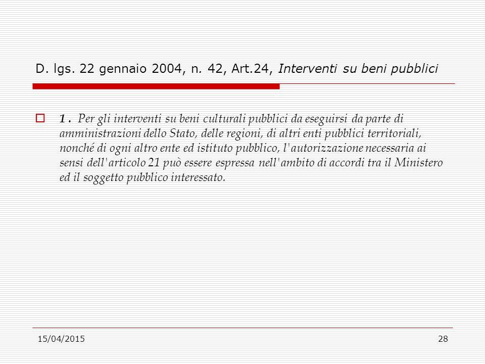 D. lgs. 22 gennaio 2004, n. 42, Art.24, Interventi su beni pubblici