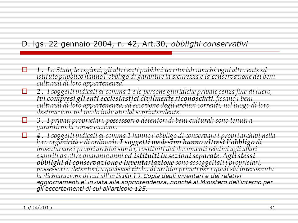 D. lgs. 22 gennaio 2004, n. 42, Art.30, obblighi conservativi
