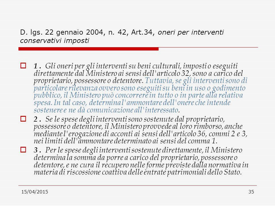 D. lgs. 22 gennaio 2004, n. 42, Art.34, oneri per interventi conservativi imposti