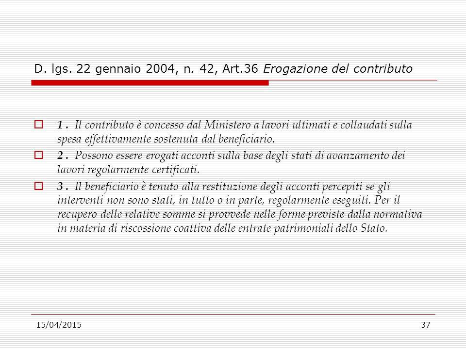 D. lgs. 22 gennaio 2004, n. 42, Art.36 Erogazione del contributo
