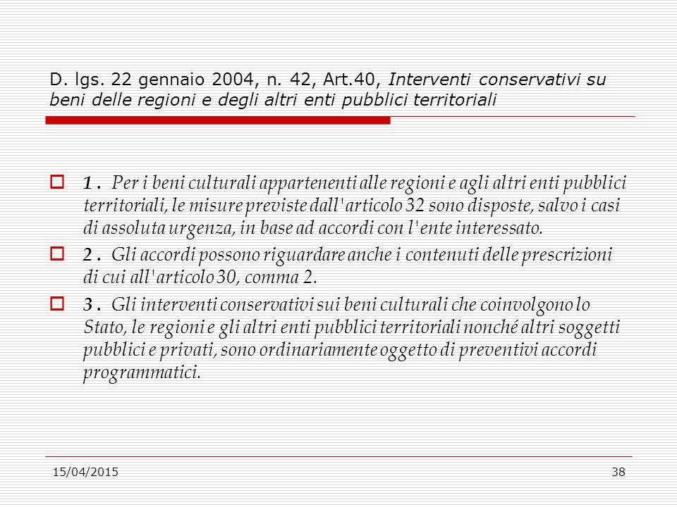 D. lgs. 22 gennaio 2004, n. 42, Art.40, Interventi conservativi su beni delle regioni e degli altri enti pubblici territoriali