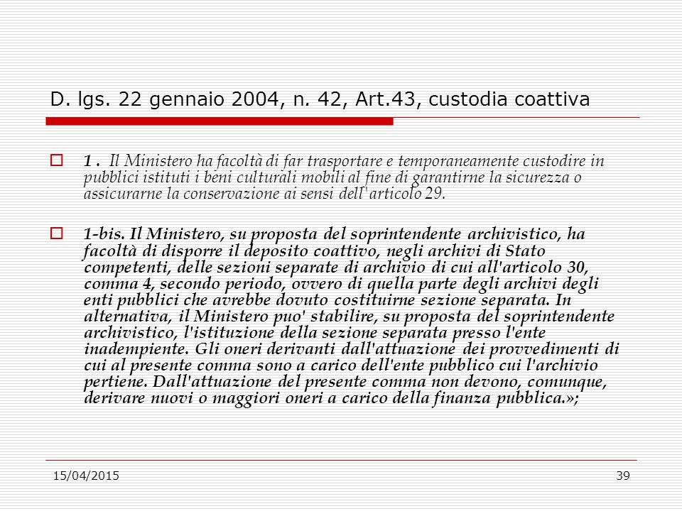 D. lgs. 22 gennaio 2004, n. 42, Art.43, custodia coattiva