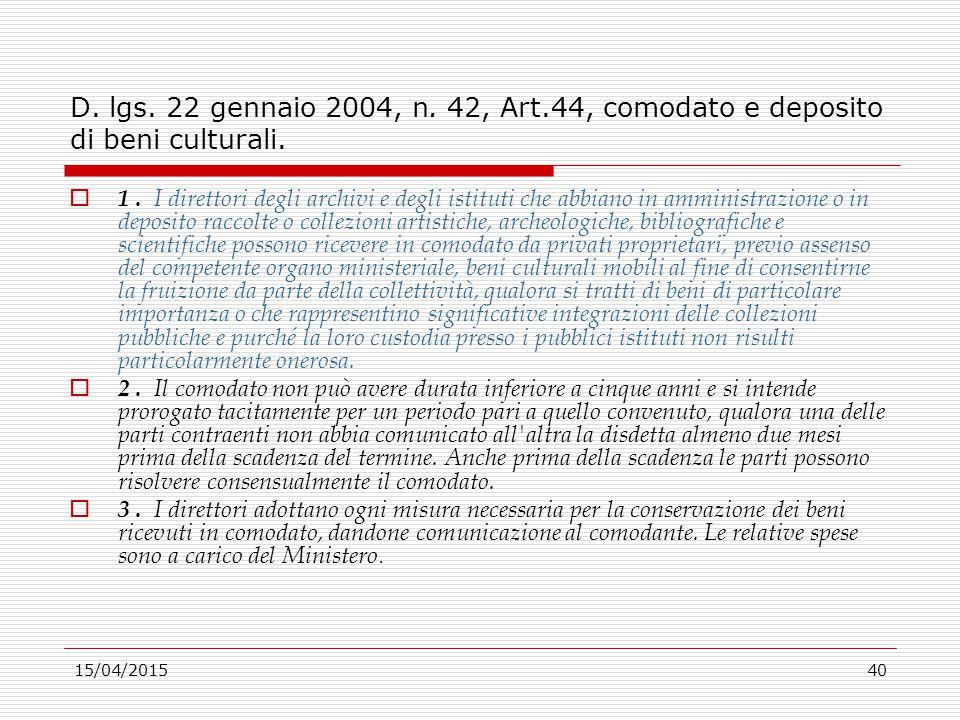 D. lgs. 22 gennaio 2004, n. 42, Art.44, comodato e deposito di beni culturali.