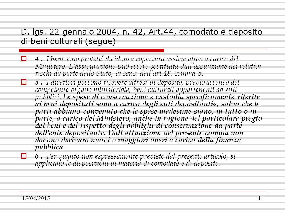 D. lgs. 22 gennaio 2004, n. 42, Art.44, comodato e deposito di beni culturali (segue)