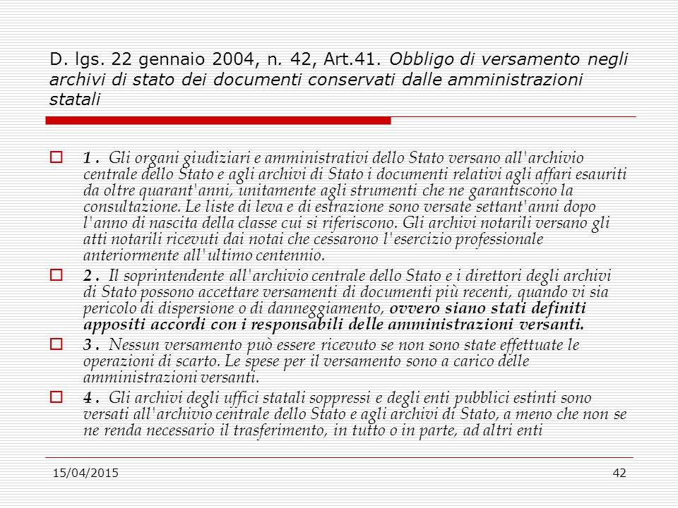 D. lgs. 22 gennaio 2004, n. 42, Art.41. Obbligo di versamento negli archivi di stato dei documenti conservati dalle amministrazioni statali