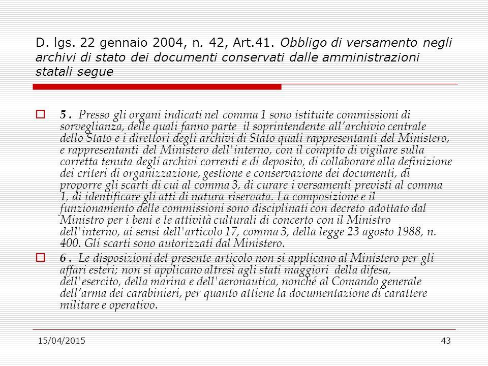 D. lgs. 22 gennaio 2004, n. 42, Art.41. Obbligo di versamento negli archivi di stato dei documenti conservati dalle amministrazioni statali segue