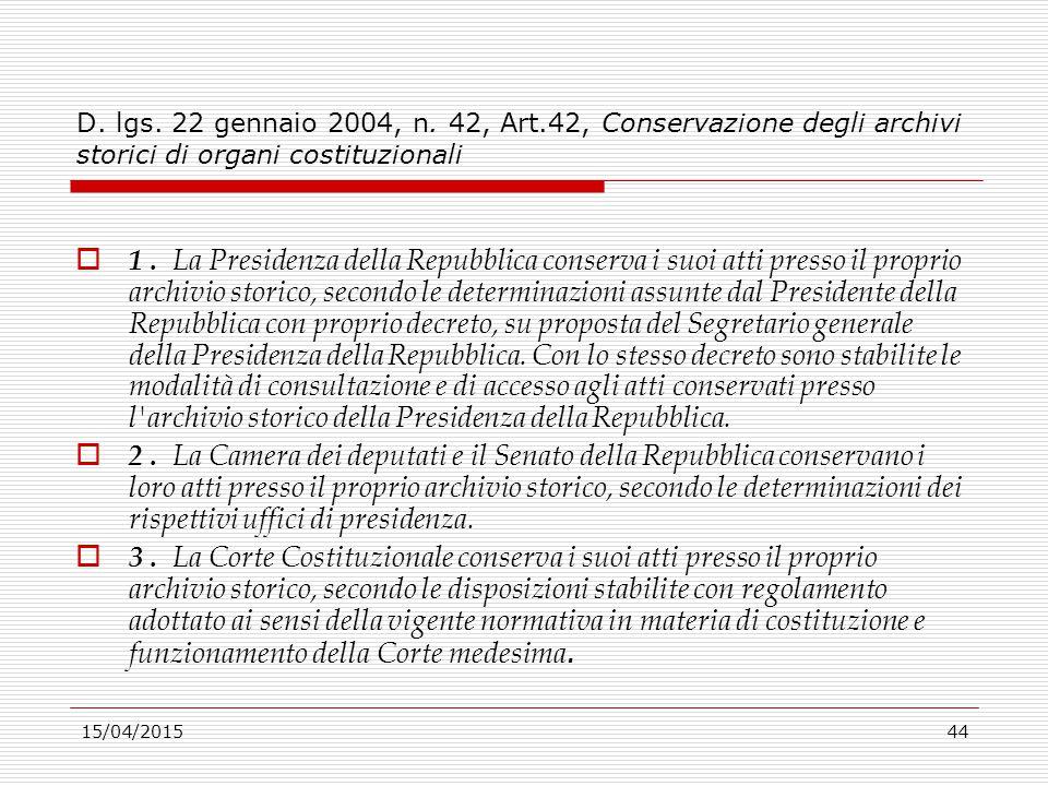 D. lgs. 22 gennaio 2004, n. 42, Art.42, Conservazione degli archivi storici di organi costituzionali