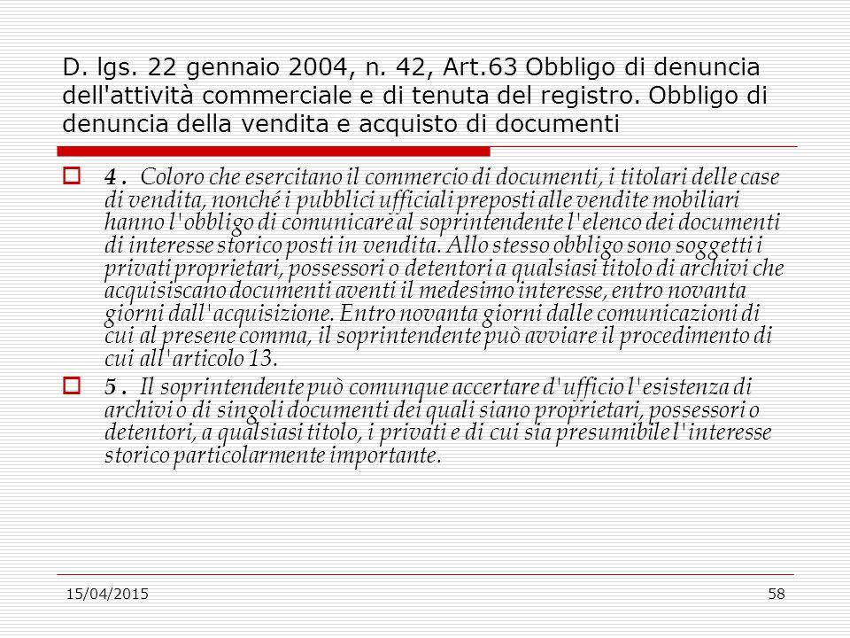 D. lgs. 22 gennaio 2004, n. 42, Art.63 Obbligo di denuncia dell attività commerciale e di tenuta del registro. Obbligo di denuncia della vendita e acquisto di documenti