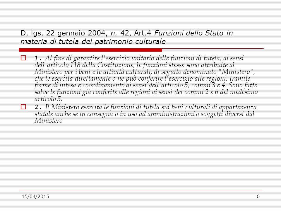 D. lgs. 22 gennaio 2004, n. 42, Art.4 Funzioni dello Stato in materia di tutela del patrimonio culturale