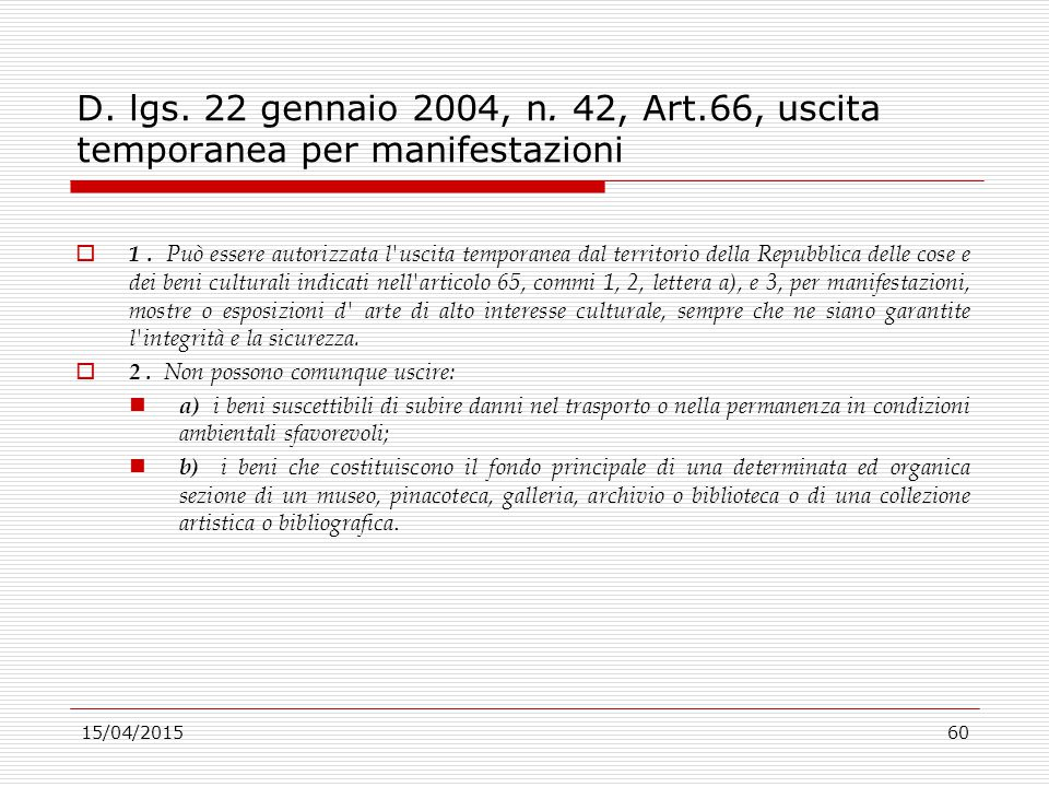 D. lgs. 22 gennaio 2004, n. 42, Art.66, uscita temporanea per manifestazioni