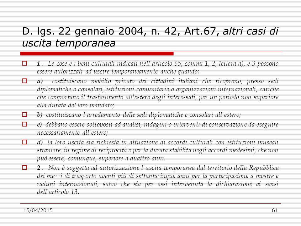 D. lgs. 22 gennaio 2004, n. 42, Art.67, altri casi di uscita temporanea