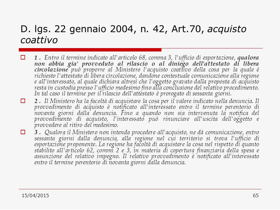 D. lgs. 22 gennaio 2004, n. 42, Art.70, acquisto coattivo