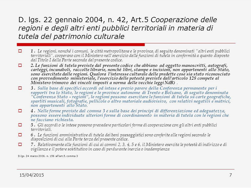 D. lgs. 22 gennaio 2004, n. 42, Art.5 Cooperazione delle regioni e degli altri enti pubblici territoriali in materia di tutela del patrimonio culturale