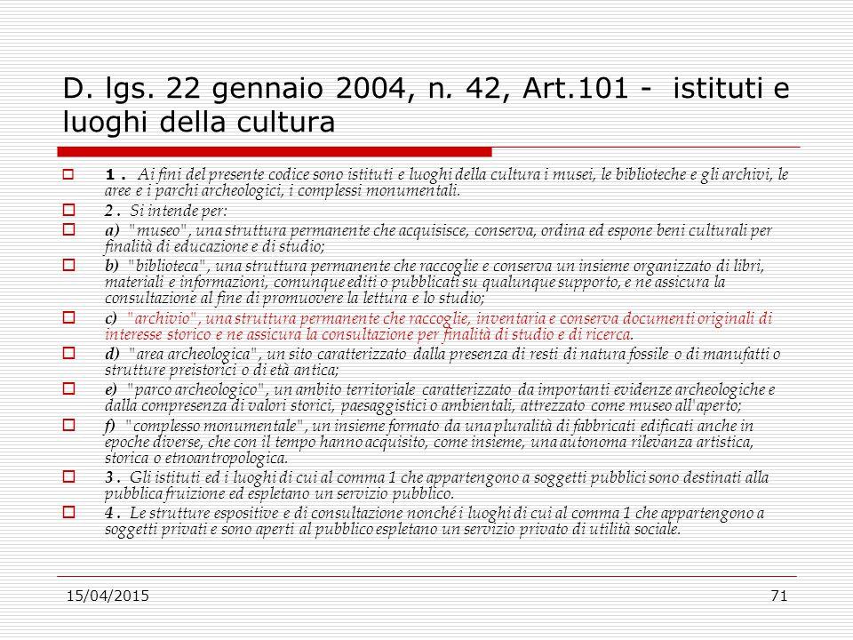 D. lgs. 22 gennaio 2004, n. 42, Art.101 - istituti e luoghi della cultura