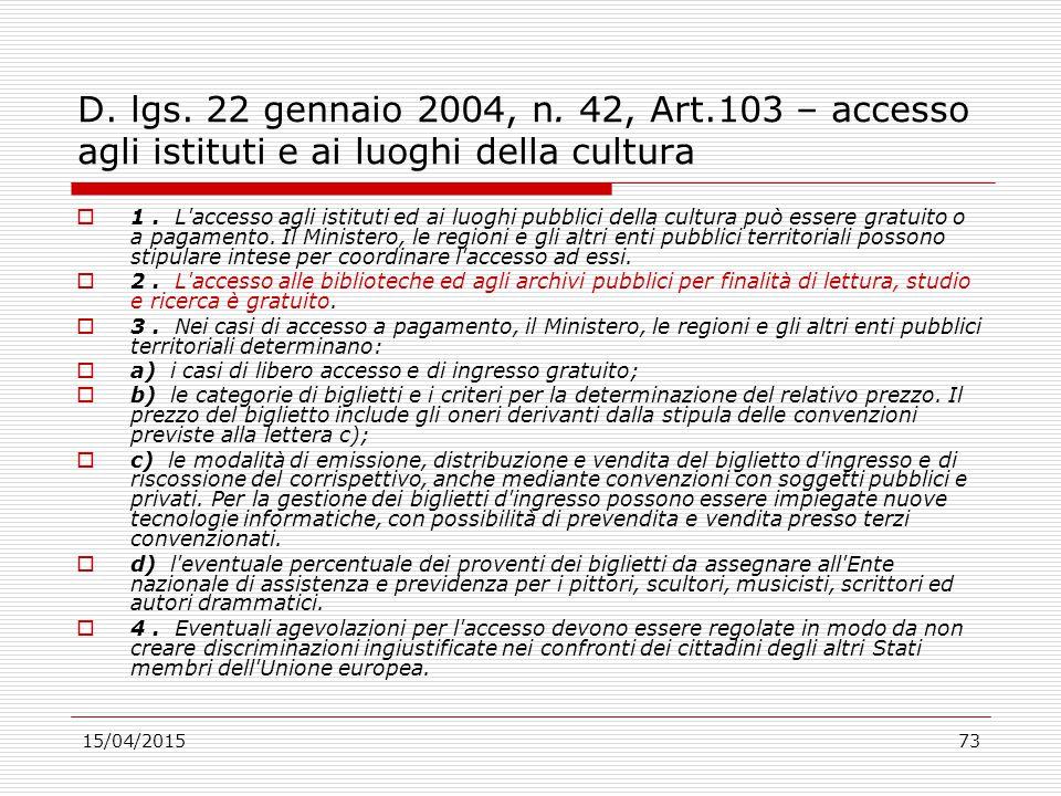 D. lgs. 22 gennaio 2004, n. 42, Art.103 – accesso agli istituti e ai luoghi della cultura