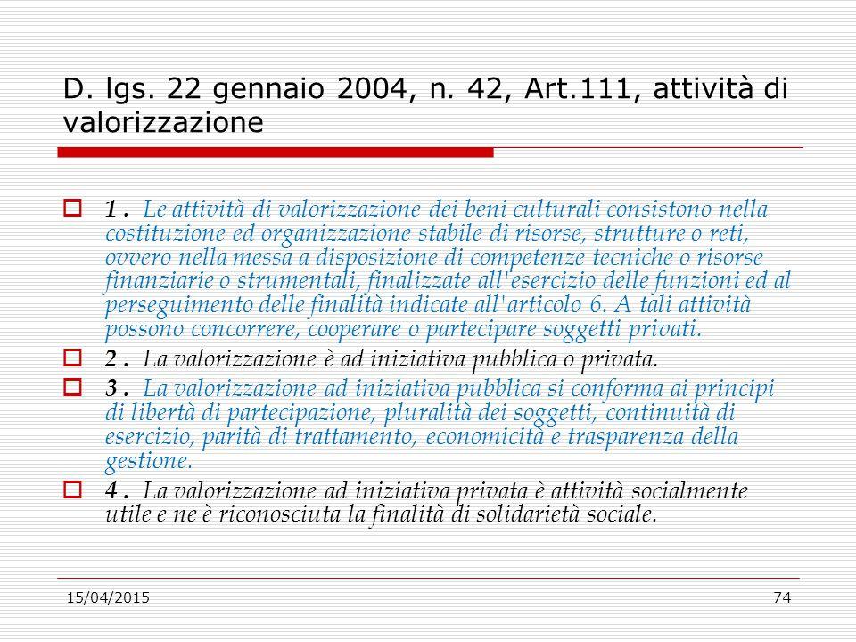 D. lgs. 22 gennaio 2004, n. 42, Art.111, attività di valorizzazione