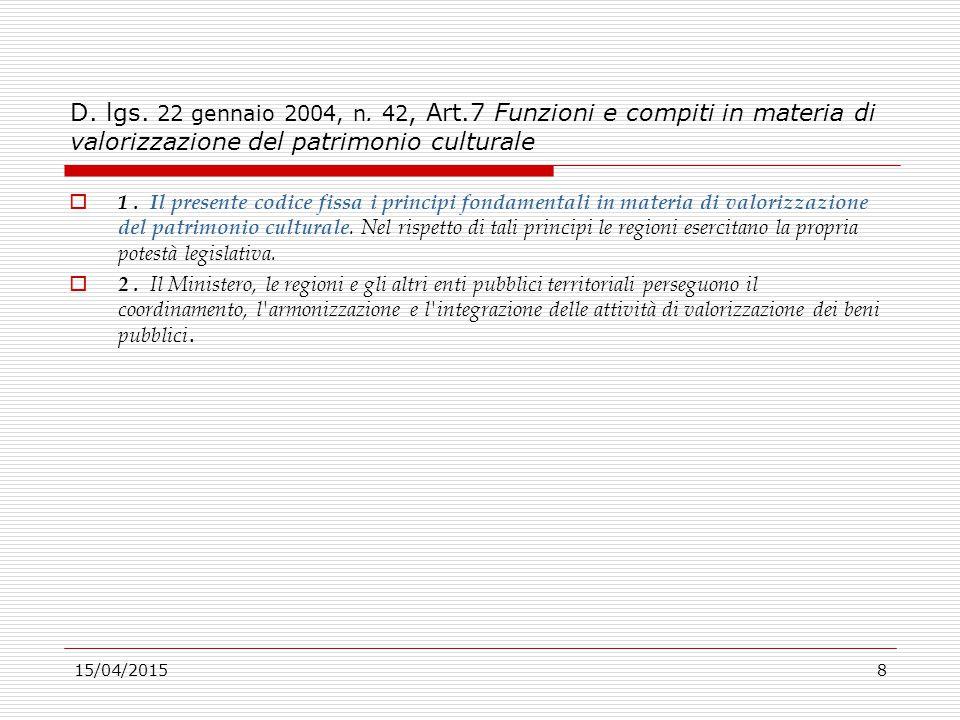 D. lgs. 22 gennaio 2004, n. 42, Art.7 Funzioni e compiti in materia di valorizzazione del patrimonio culturale