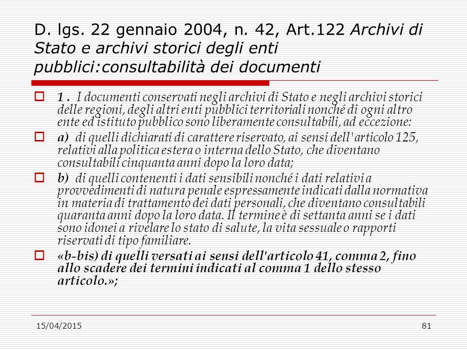 D. lgs. 22 gennaio 2004, n. 42, Art.122 Archivi di Stato e archivi storici degli enti pubblici:consultabilità dei documenti