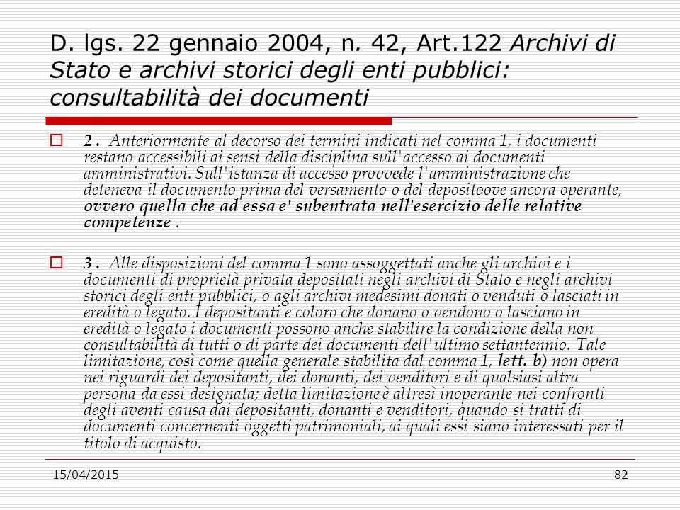 D. lgs. 22 gennaio 2004, n. 42, Art.122 Archivi di Stato e archivi storici degli enti pubblici: consultabilità dei documenti