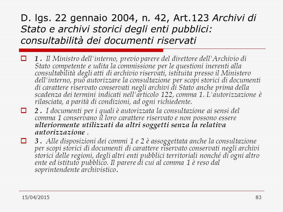 D. lgs. 22 gennaio 2004, n. 42, Art.123 Archivi di Stato e archivi storici degli enti pubblici: consultabilità dei documenti riservati