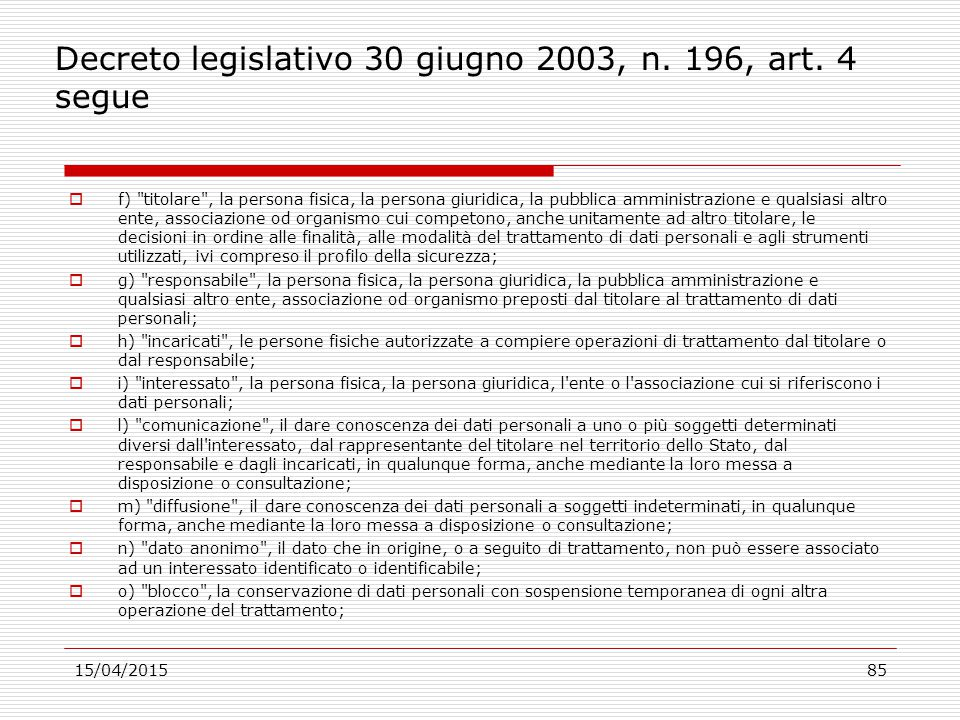 Decreto legislativo 30 giugno 2003, n. 196, art. 4 segue