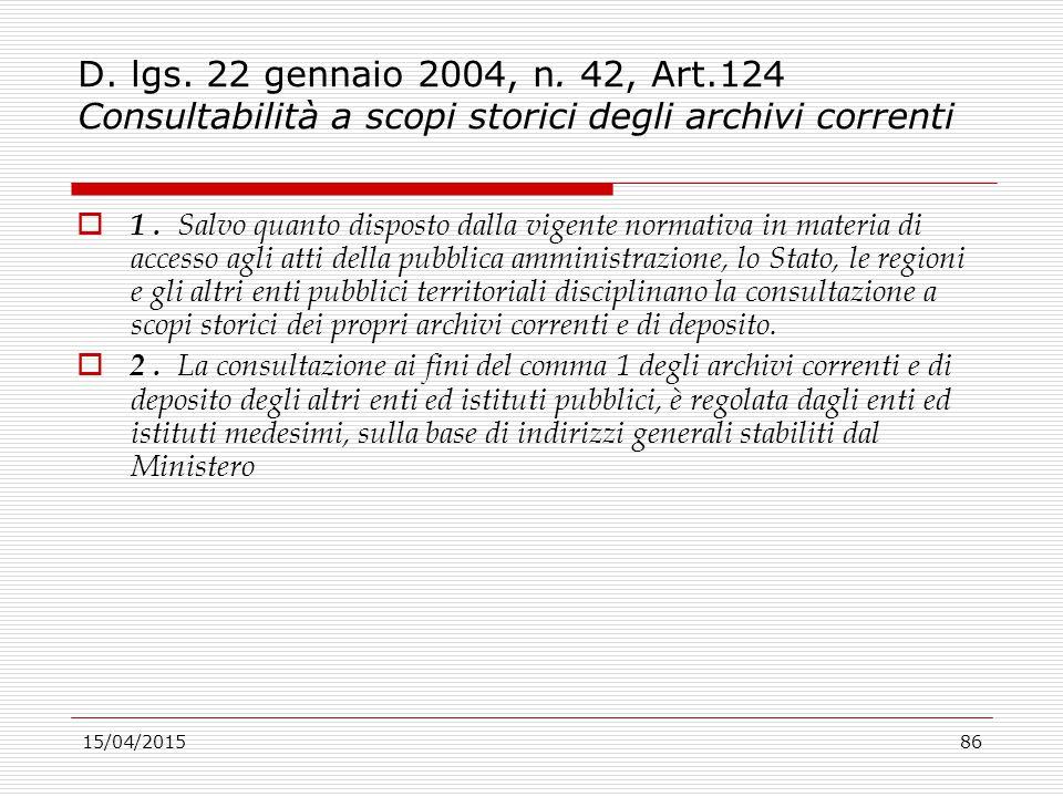 D. lgs. 22 gennaio 2004, n. 42, Art.124 Consultabilità a scopi storici degli archivi correnti