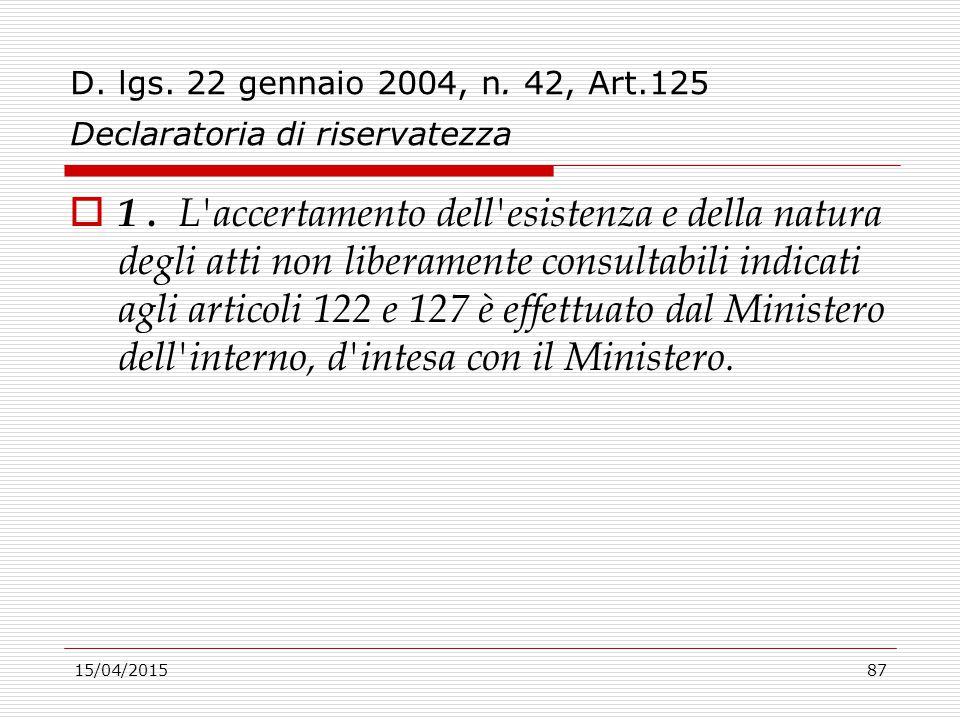 D. lgs. 22 gennaio 2004, n. 42, Art.125 Declaratoria di riservatezza