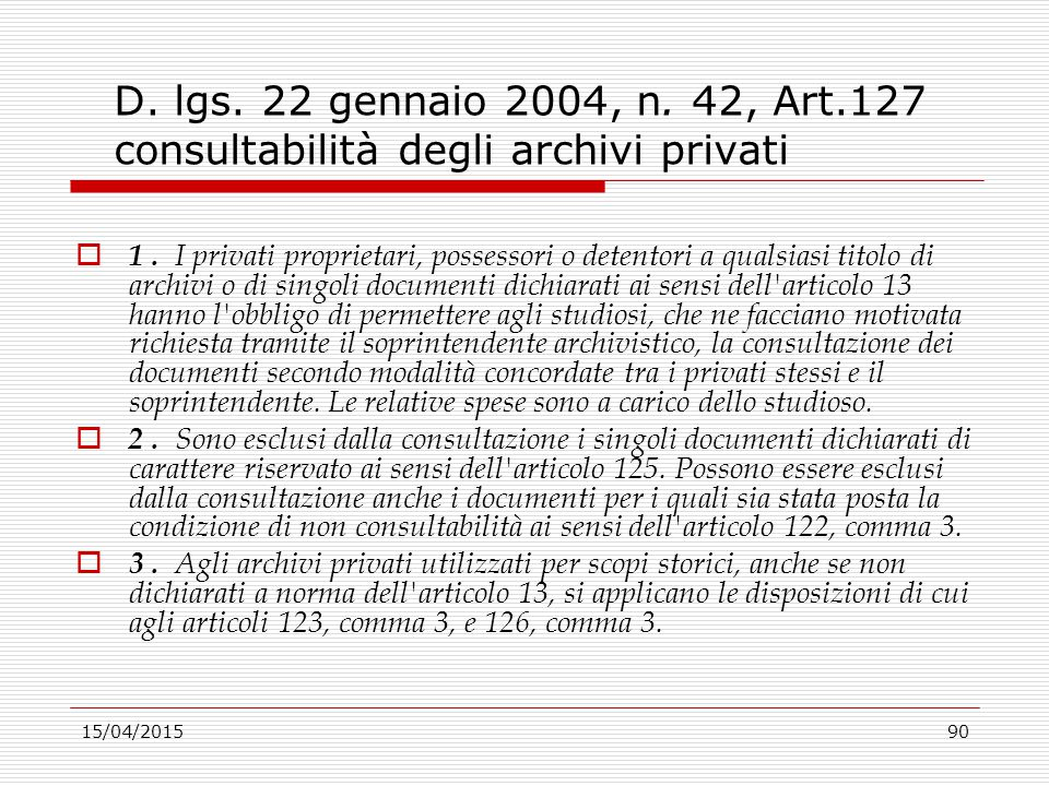 D. lgs. 22 gennaio 2004, n. 42, Art.127 consultabilità degli archivi privati