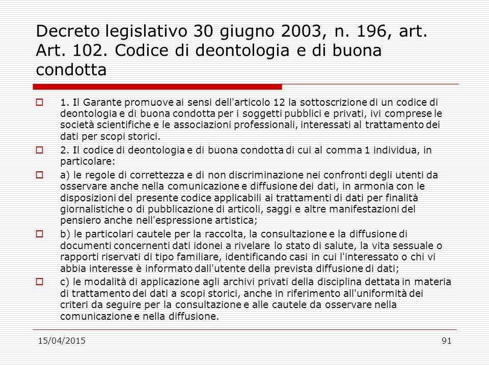 Decreto legislativo 30 giugno 2003, n. 196, art. Art. 102