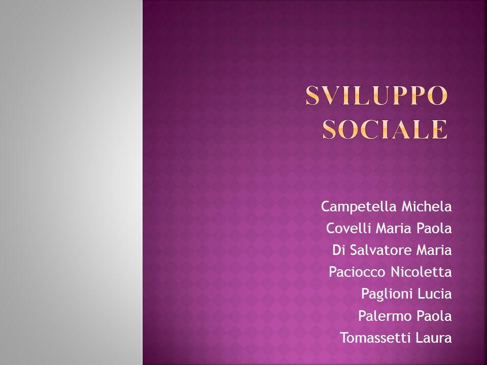 Sviluppo sociale Campetella Michela Covelli Maria Paola