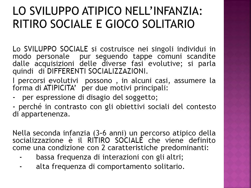 LO SVILUPPO ATIPICO NELL'INFANZIA: RITIRO SOCIALE E GIOCO SOLITARIO