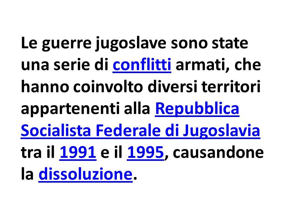 Le guerre jugoslave sono state una serie di conflitti armati, che hanno coinvolto diversi territori appartenenti alla Repubblica Socialista Federale di Jugoslavia tra il 1991 e il 1995, causandone la dissoluzione.