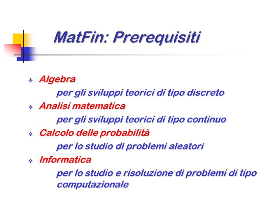 MatFin: Prerequisiti Algebra per gli sviluppi teorici di tipo discreto
