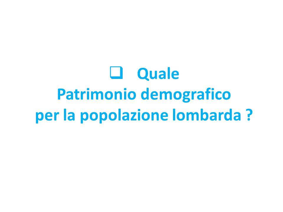 Quale Patrimonio demografico per la popolazione lombarda