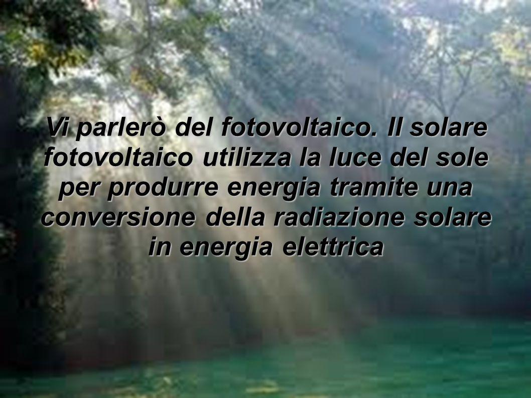 Vi parlerò del fotovoltaico