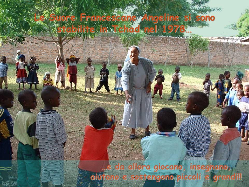 Le Suore Francescane Angeline si sono stabilite in Tchad nel 1978…