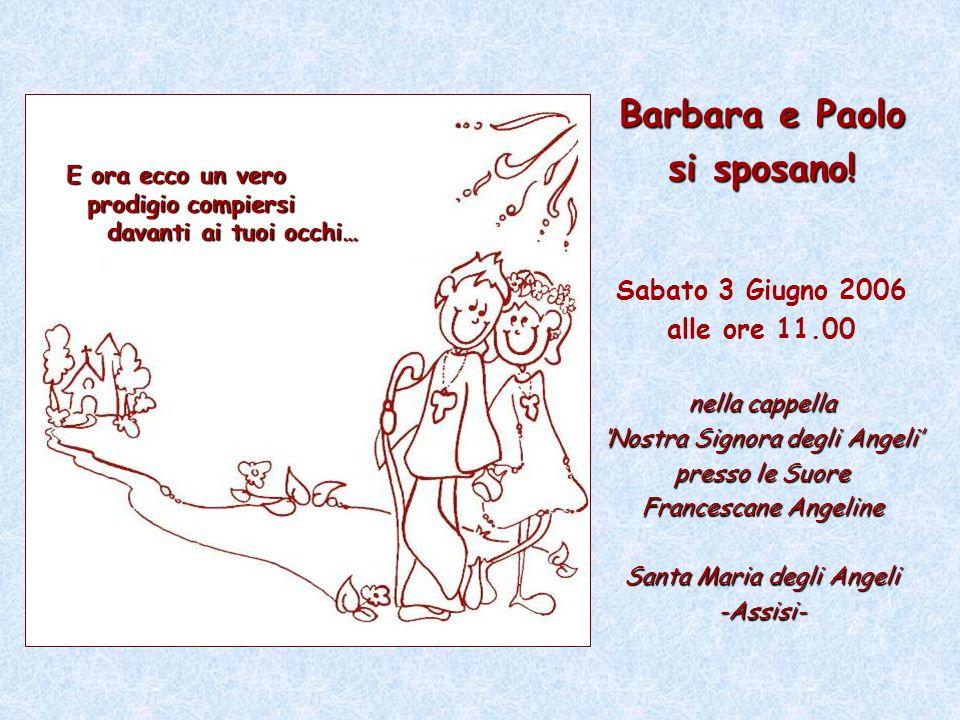 Barbara e Paolo si sposano. Sabato 3 Giugno 2006 alle ore 11