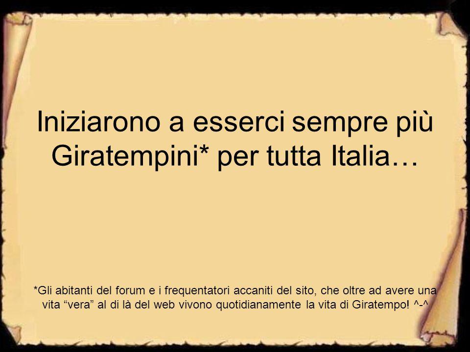 Iniziarono a esserci sempre più Giratempini. per tutta Italia…