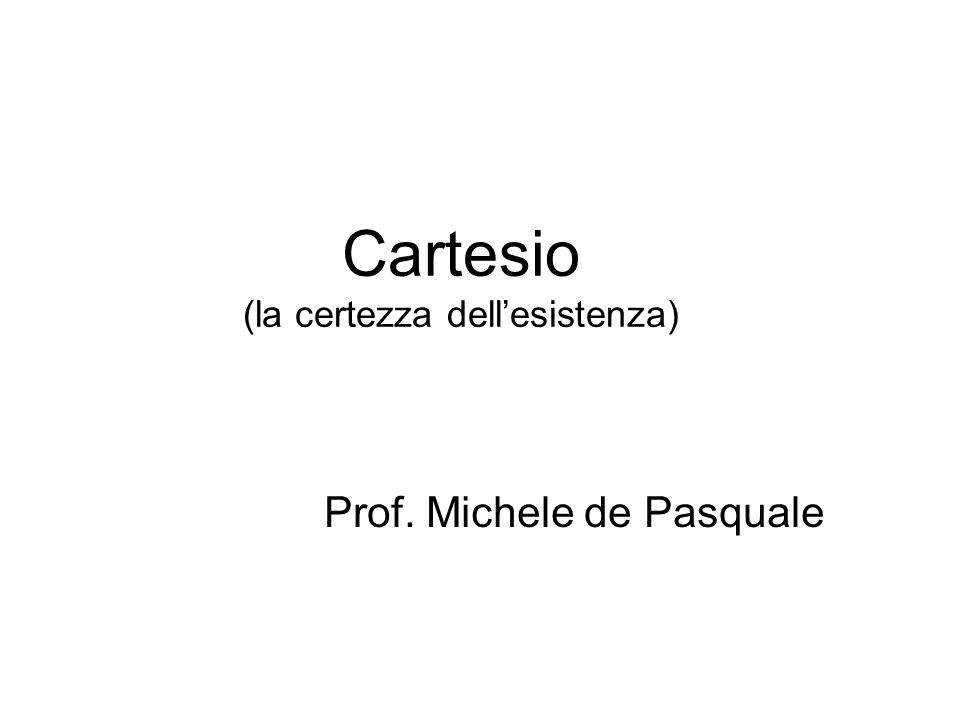 Cartesio (la certezza dell'esistenza)