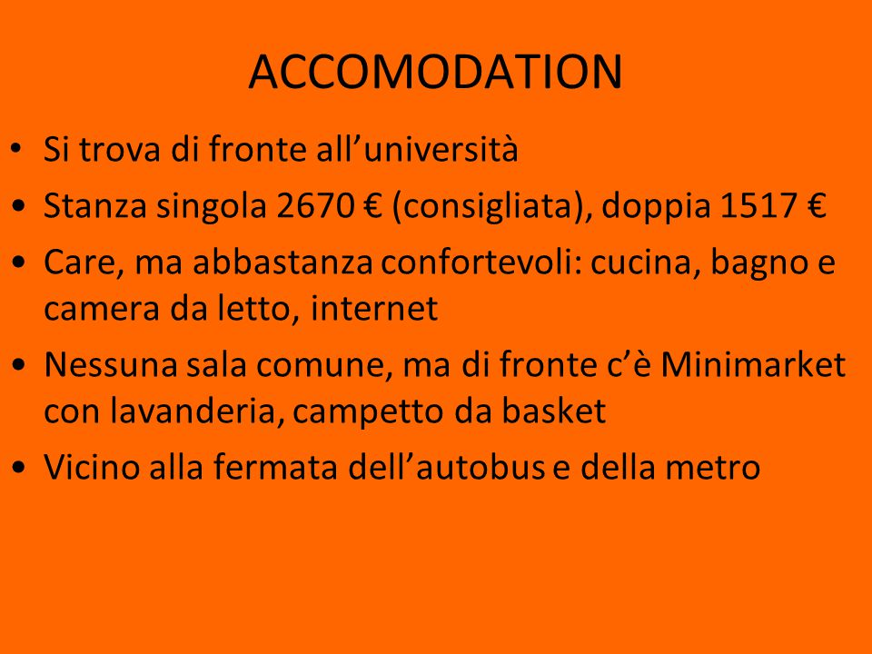 ACCOMODATION Si trova di fronte all'università