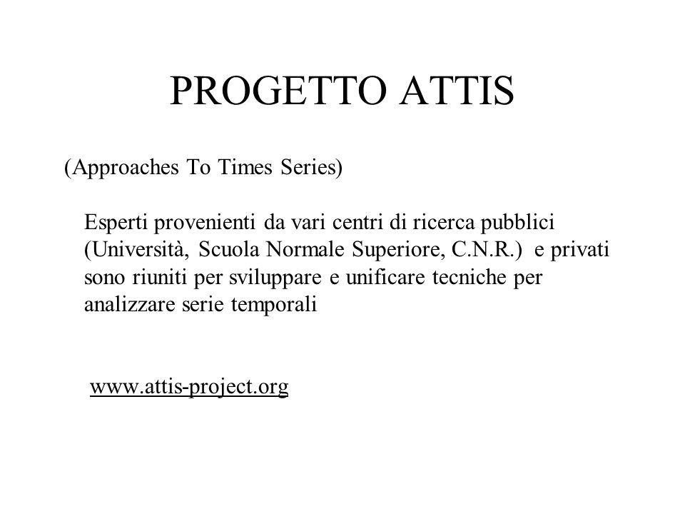 PROGETTO ATTIS (Approaches To Times Series)