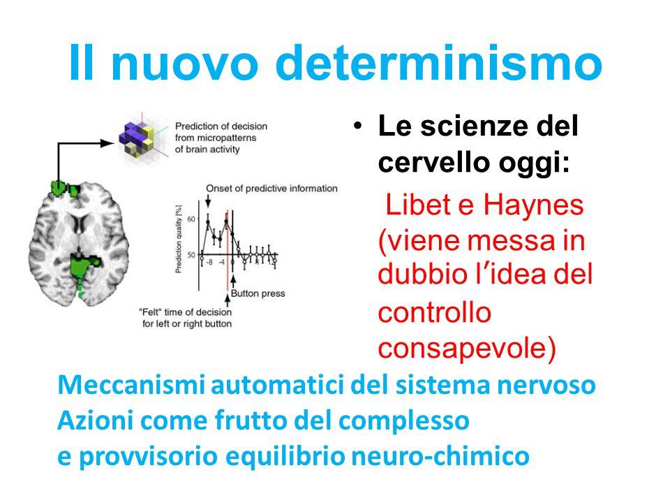 Il nuovo determinismo Le scienze del cervello oggi: