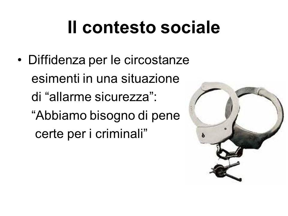 Il contesto sociale Diffidenza per le circostanze